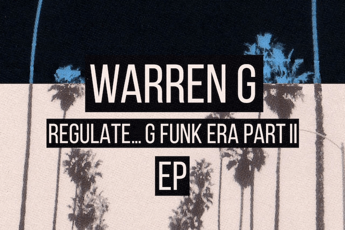 Stream Warren G's 'Regulate…G Funk Era Part II' EP