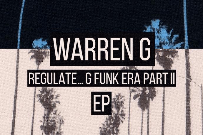Stream Warren G's 'Regulate…G Funk Era Part II' EP