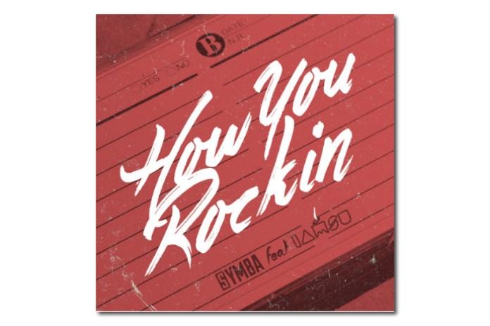 Symba featuring Iamsu! - How You Rockin'