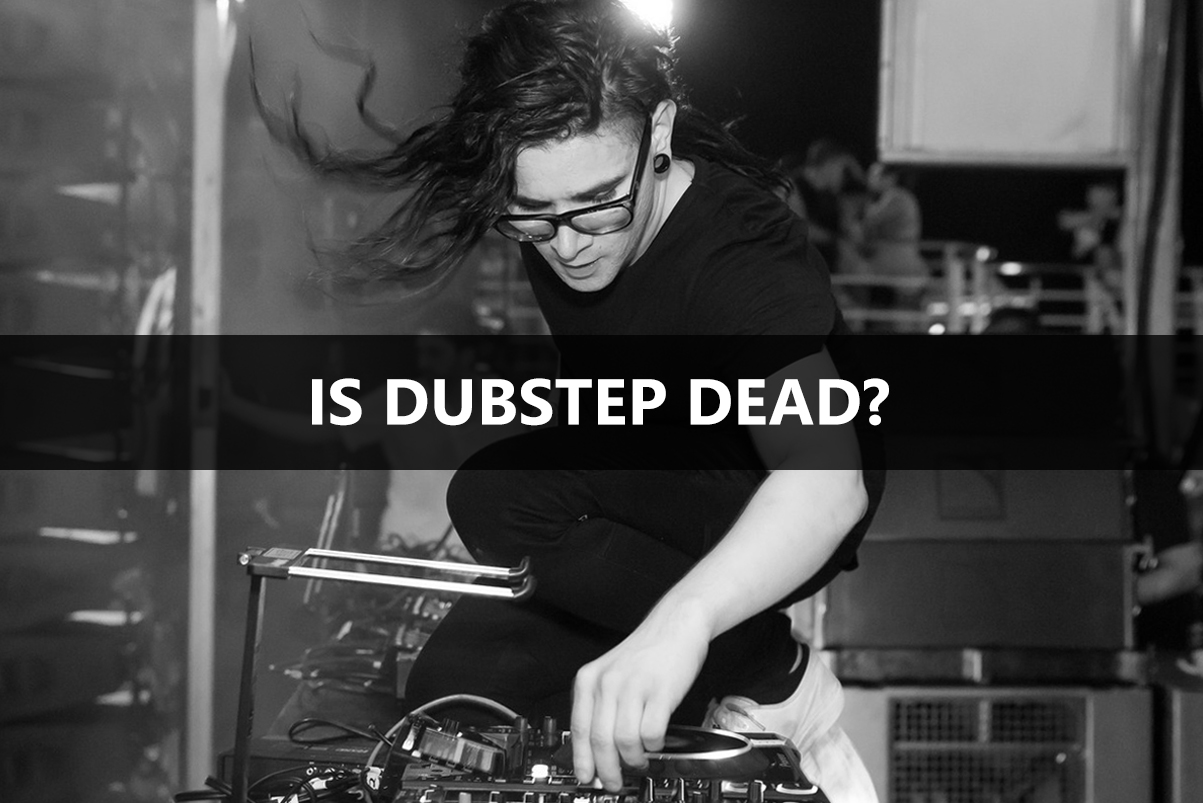 Is Dubstep Dead?