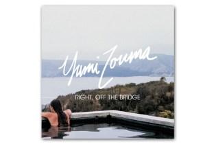 Yumi Zouma - Right, Off The Bridge