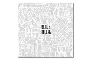 Stream New Mixtape From Rick Ross, 'Black Dollar'