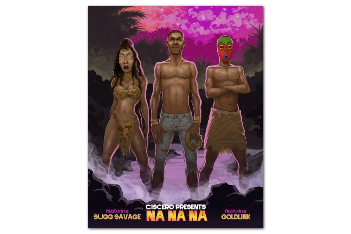 PREMIERE: Ciscero featuring GoldLink & Sugg Savage - Na Na Na