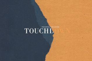 Theophilus Martins - Touchdown