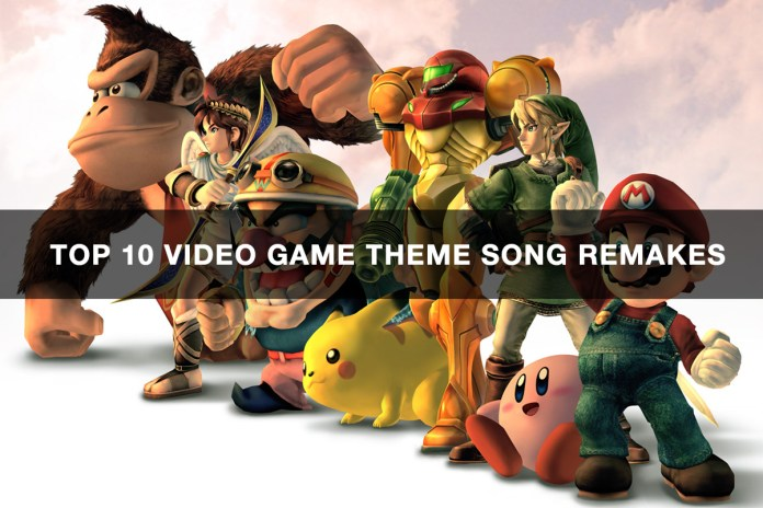Top Ten Video Game Theme Song Remakes