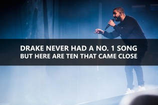 Drake Never Had a No. 1 Song, But Here Are Ten That Came Close