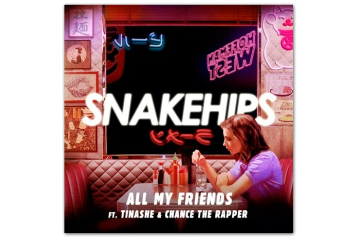 Snakehips featuring Tinashe & Chance The Rapper - All My Friends
