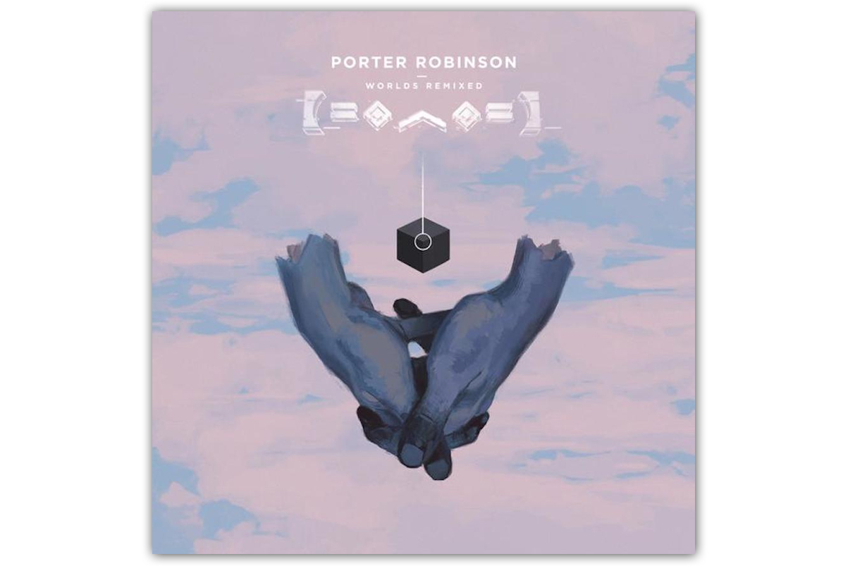 Stream Porter Robinson's 'Worlds' Remix Album