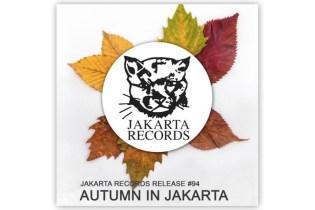 Jakarta Records - Autumn In Jakarta (Album Stream)
