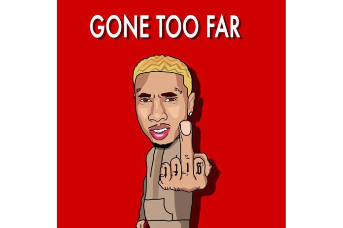Tyga - Gone Too Far