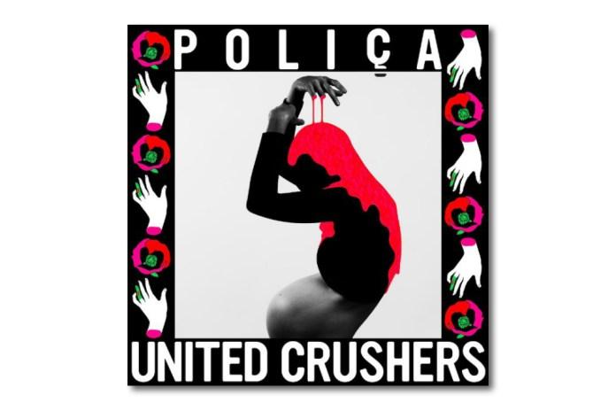 Stream Poliça's 'United Crushers' Album