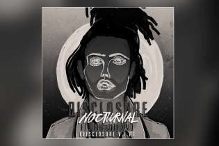 "Disclosure Remixes ""Nocturnal"" Featuring The Weeknd"