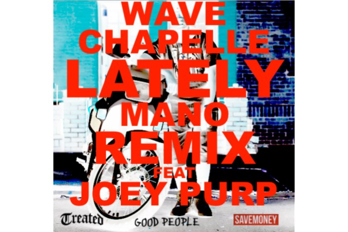 "EXCLUSIVE: Mano Remixes Wave Chapelle's ""Lately"" Featuring Joey Purp"