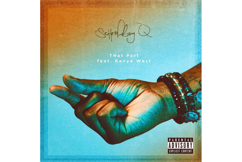 "ScHoolboy Q Releases New Single ""THat Part"" Featuring Kanye West"