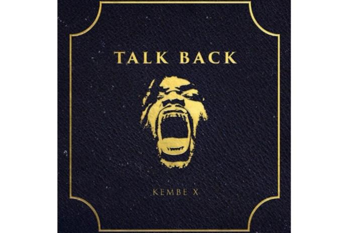 Stream Kembe X's New Album, 'Talk Back'