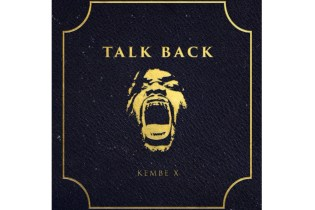 Stream Kembe X's New Album, 'Talk Back'