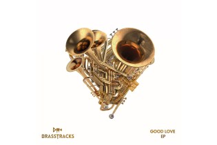 Stream Brasstracks' Stacked Debut EP, 'Good Love'