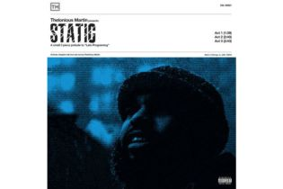 Stream Thelonious Martin's New 'Static' EP