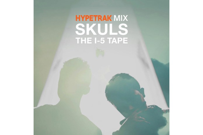HYPETRAK Mix: SKULS - The I-5 Tape