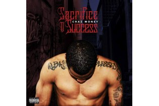 Stream Chaz Money's New Project 'Sacrifice N Success'