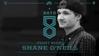 FIGHT NIGHT -- Shane O'Neill