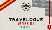 TRAVELOGUE -- We Are Blood - Part Three - Barcelona