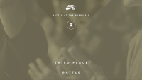 BATB X FINALS -- Third Place Battle