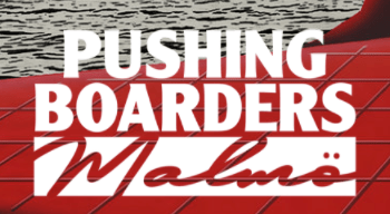 'PUSHING BOARDERS' EVENT COMING TO SWEDEN IN AUGUST