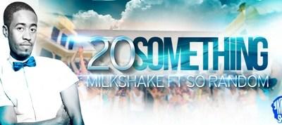 DJ Milkshake Drops New Single '20 Something' 20 Something BANNER 2