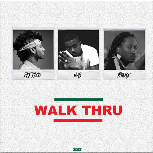 Listen To DJ Esco's New 'Walk Thru' Joint Ft. Nas & Future esco nas walk thru