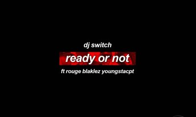 DJ Switch Drops New 'Ready or Not' Joint Ft. Rouge, Blaklez & YoungstaCPT [Listen] DaFL1LgUwAAhgeo
