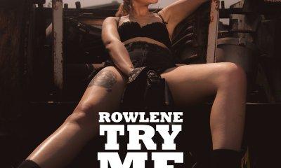 rowlene Rowlene Drops New 'Try Me' Song [Listen] DnDGJHTX4AARkbI