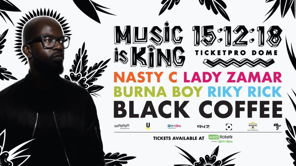 Black Coffee Adds Riky Rick, Nasty C, Burna Boy & Lady Zamar To #MusicIsKing Concert DpNgVSZXgAI gsO