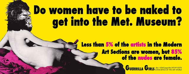 """Guerrilla Girls, """"Do Women have to be Naked to Get Into the Met Museum?"""" (1989)"""