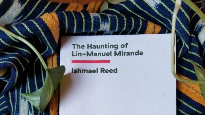 Ishmael Reed Picks Hamilton Apart, Bit by Revisionist Bit