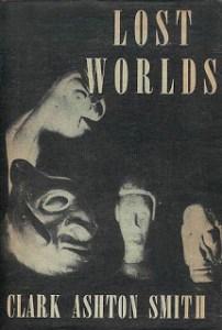 clark-ashton-smith-lost-worlds-arkham-house-1944