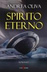 """Recensioni: """"Spirito Eterno"""" (2017) di A. Oliva"""