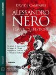 """Recensione:""""Alessandro Nero – I canti di Efestione"""" (2018) di Davide Camparsi"""