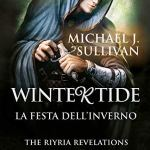 """In libreria – """"Wintertide – La festa dell'inverno: The Ryria revelations"""" di Michael J. Sullivan"""