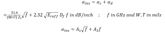 Conductor loss and dielectric loss represent the total insertion loss