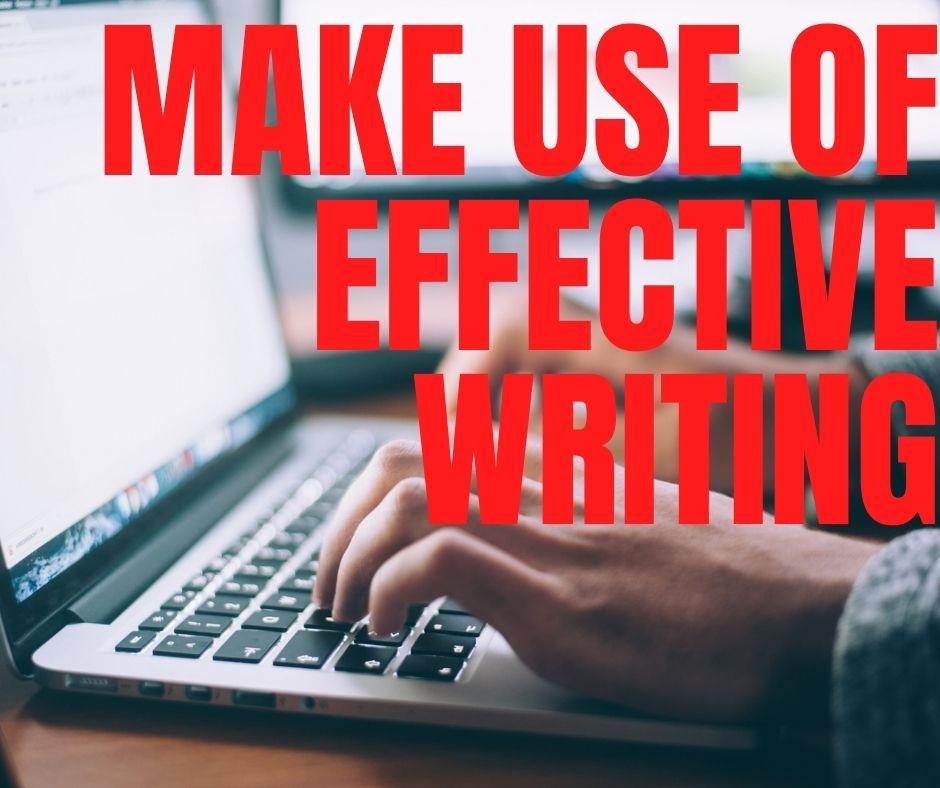 Make Use Of Effective Writing