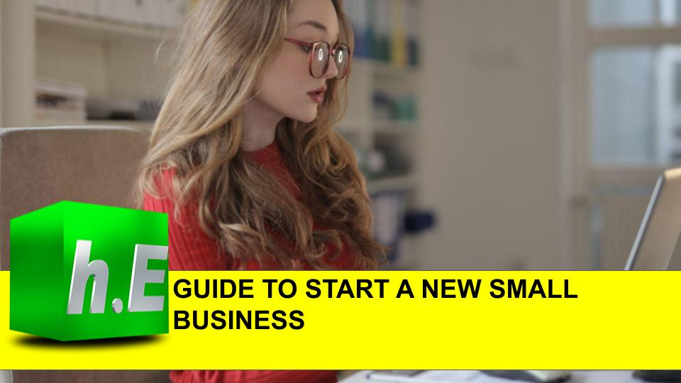 GUIDE TO START A NEW SMALL BUSINESS