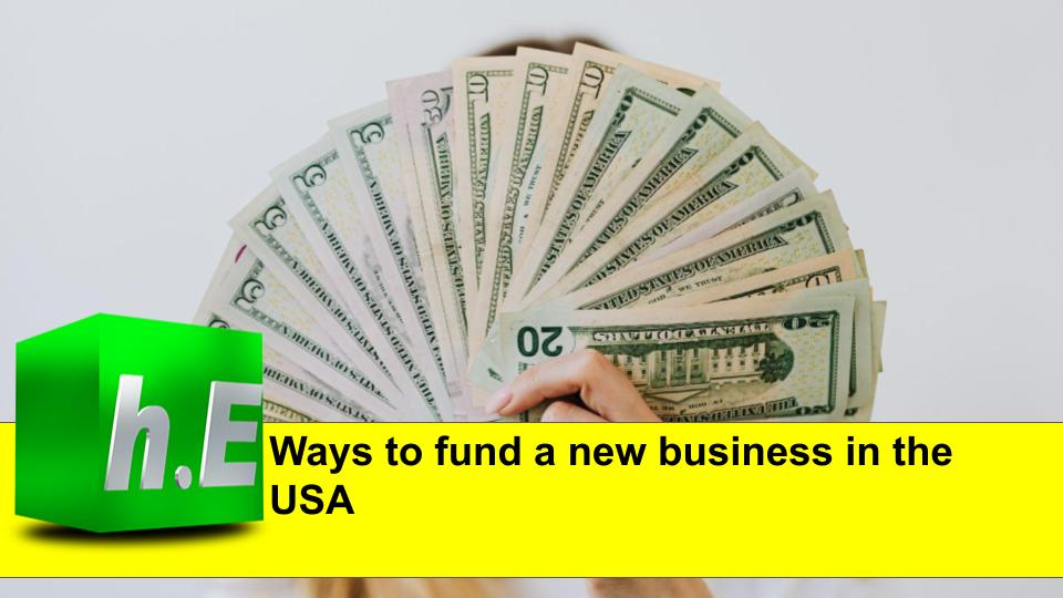 Ways to fund a new business in the USA