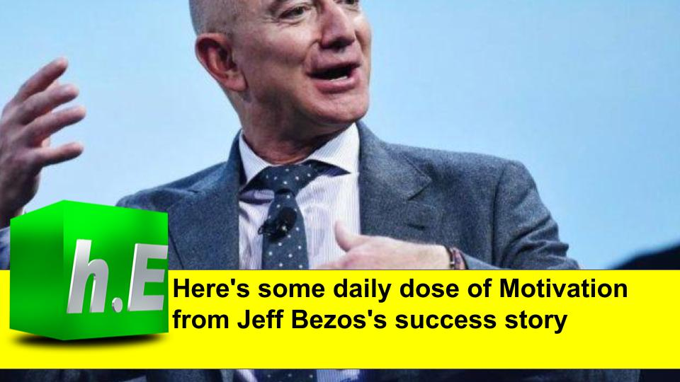 Here's some daily dose of Motivation from Jeff Bezos's success story