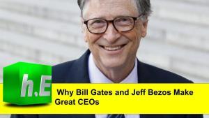 Why Bill Gates and Jeff Bezos Make Great CEOs