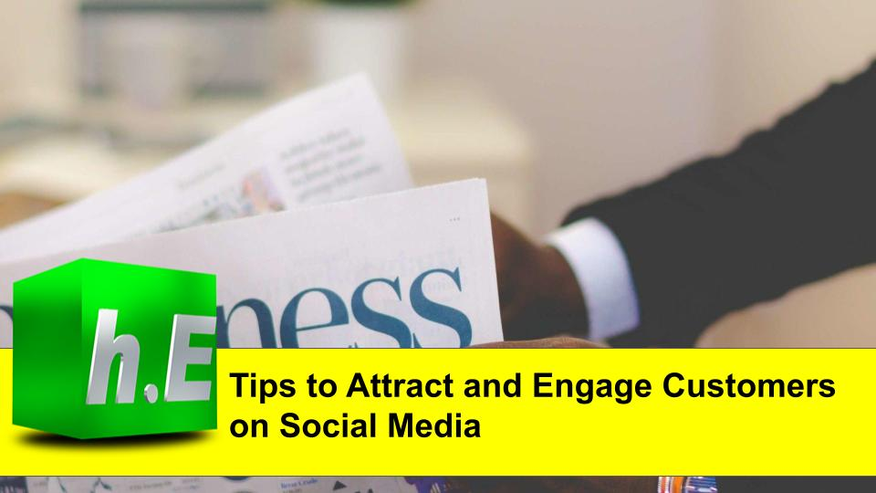 Tips to Attract and Engage Customers on Social Media