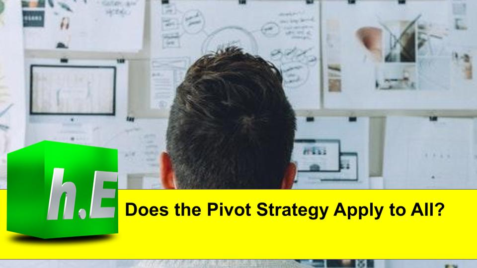 Does the Pivot Strategy Apply to All?