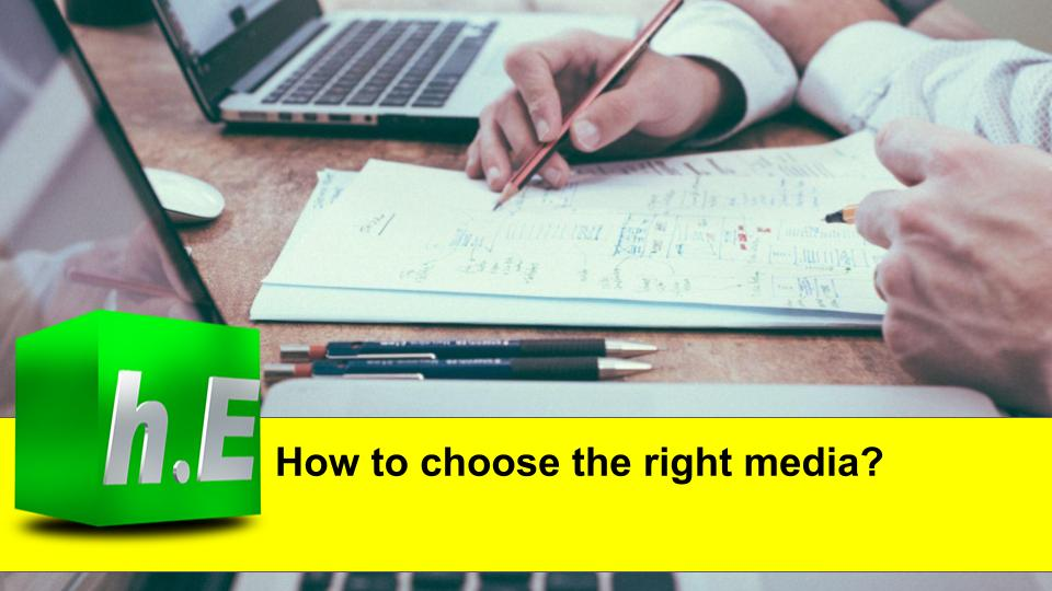 How to choose the right media?