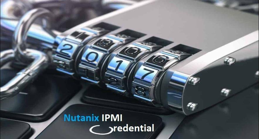 Nutanix IPMI Default Credential