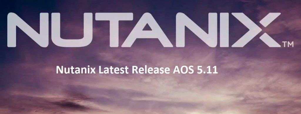 Nutanix AOS 5.11 STS Latest Release